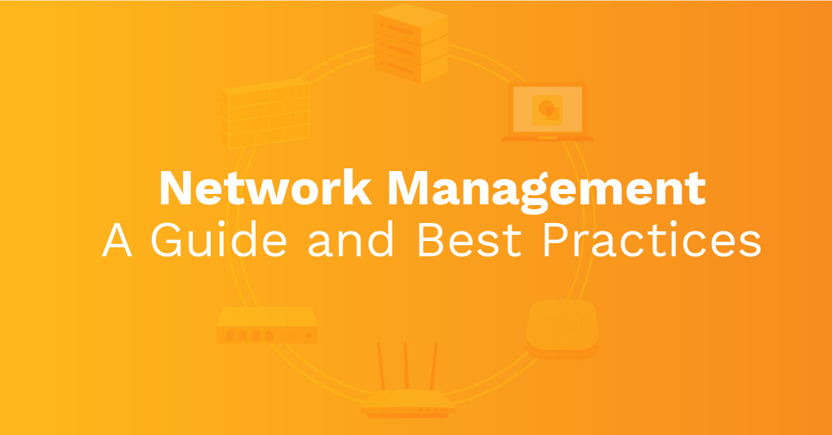 Title graphic for Network Management | A Guide and Best Practices